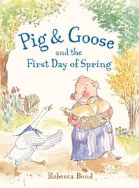 pig and goose and the first day of spring