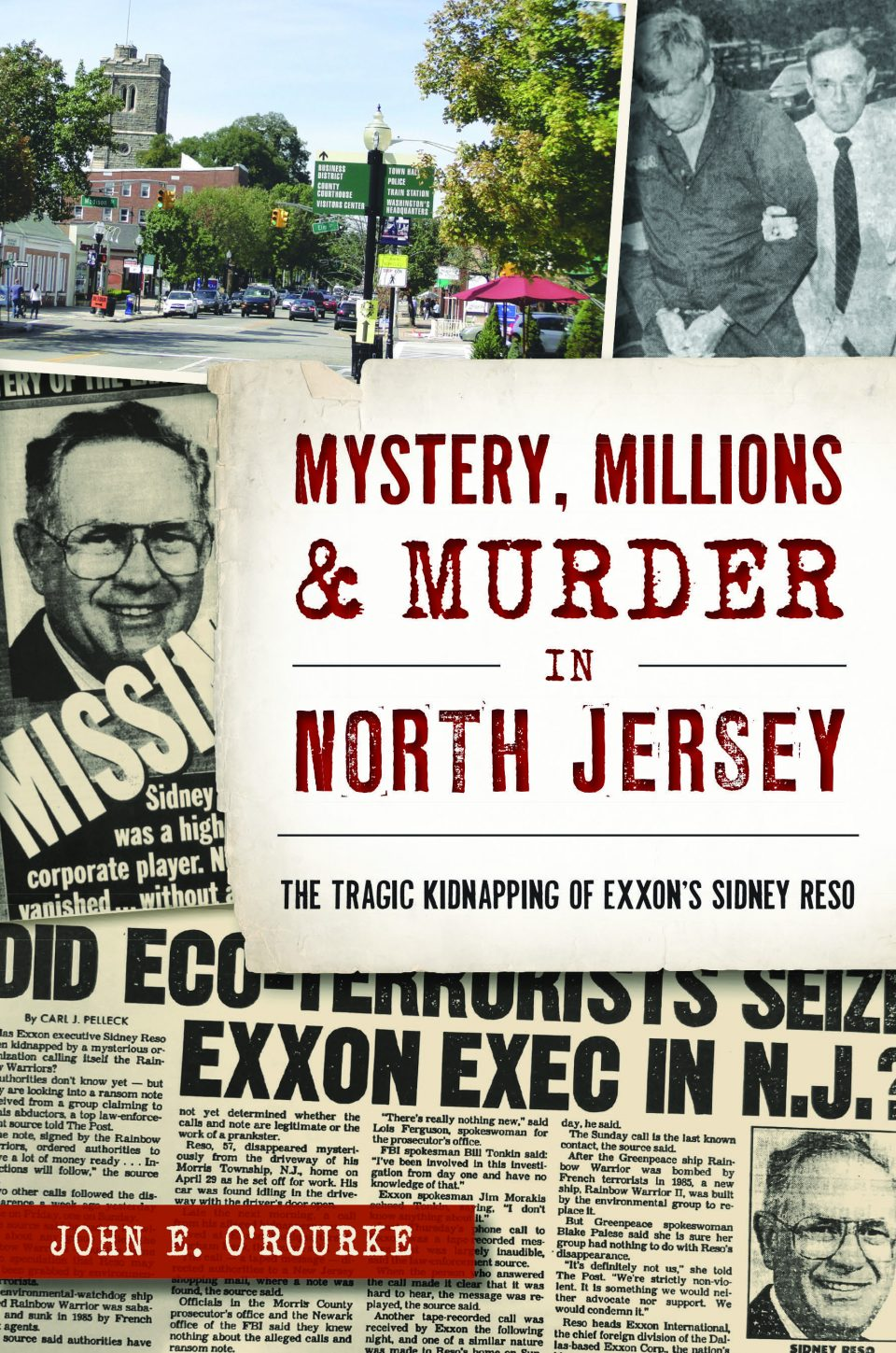 """Cover for """"Mystery, Millions & Murder in North Jersey"""" by John E. O'Rourke; a variety of newspaper clippings and photos."""