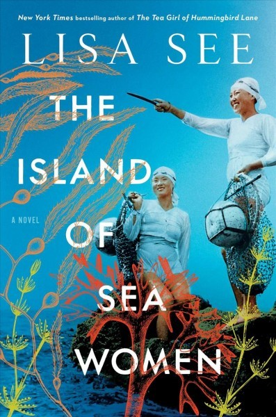 "Book cover of ""The Island of Sea Women"" by Lisa See. Two women, smiling, near the ocean."