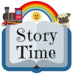 """A cartoon book with rainbow, pug, and train around it and the words """"Story Time"""" on it."""