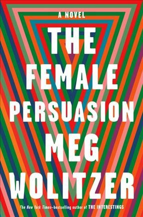 Book cover for The Female Persuasion by Meg Wolitzer; abstract multi-color design