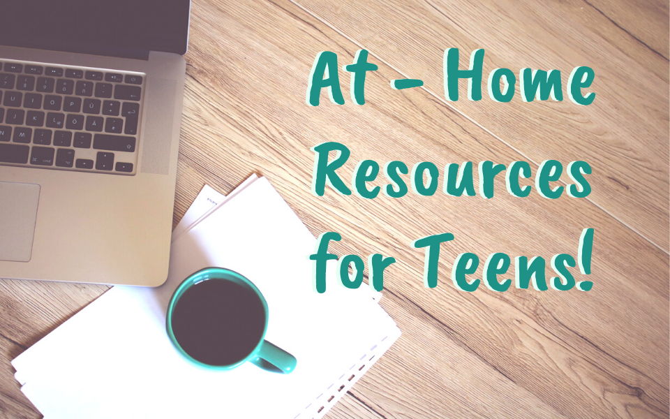 At-Home Resources for Teens