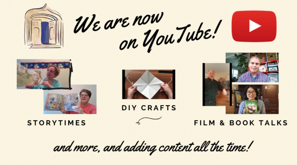We are now on YouTube! Storytimes, DIY crafts, film and book talks, and more, and adding content all the time!