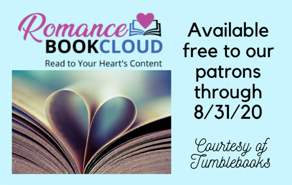 Romance Book Cloud: Read to Your Heart's Content. Available free to our patrons through 8/31/20. Courtesy of Tumblebooks.