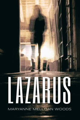 Lazarus by Maryanne Melloan Woods